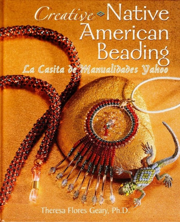 Название: Creative Native American beading Автор: Theresa Flores Geary Жанр: бисероплетение Год (годы)...